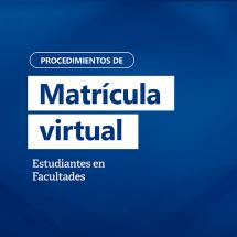 Procedimientos de matrícula_Estudiantes en Facultades