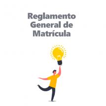Reglamento General de Matrícula
